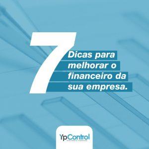 7 Dicas para melhorar o controle financeiro de sua empresa