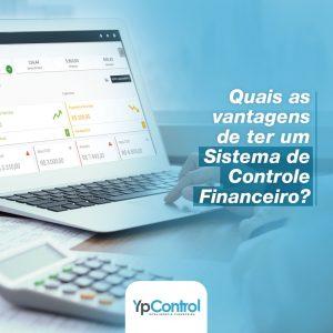 Quais as vantagens de ter um Sistema de Controle Financeiro?