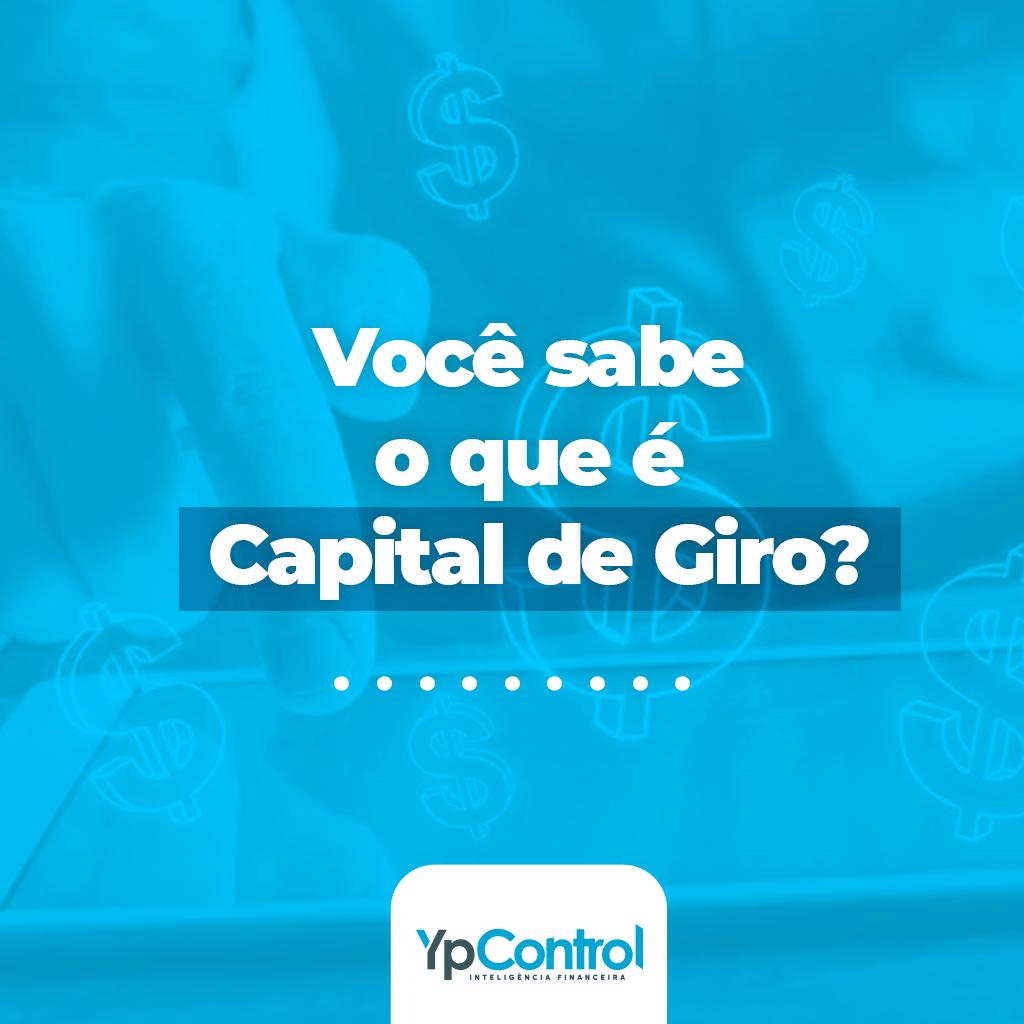 Você sabe o que é Capital de Giro?